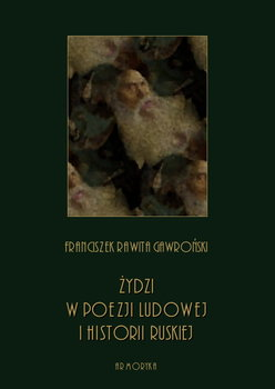 Żydzi w poezji ludowej i historii ruskiej-Gawroński Rawita Franciszek