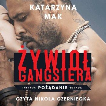 Żywioł gangstera-Mak Katarzyna