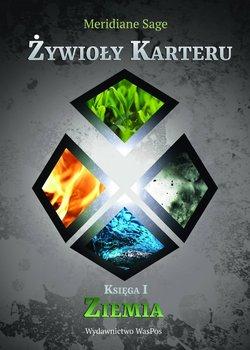 Żywioły Karteru. Księga 1. Ziemia-Sage Meridiane