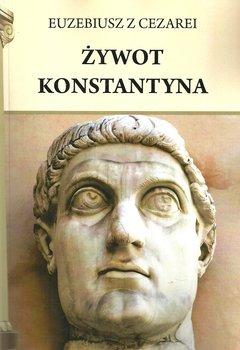 Żywot Konstantyna-Euzebiusz z Cezarei