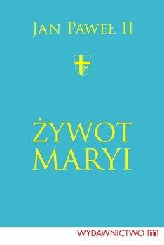 Żywot Maryi-Jan Paweł II