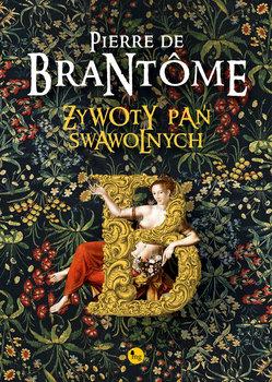 Żywoty pań swawolnych-de Bourdeille Brantome Pierre