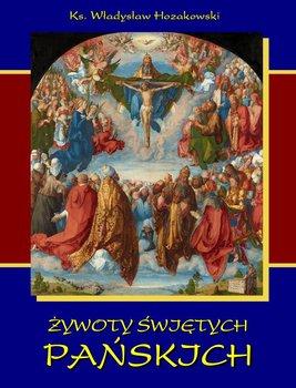 Żywoty świętych Pańskich-Hozakowski Władysław