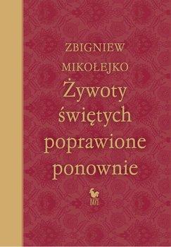 Żywoty świętych poprawione ponownie-Mikołejko Zbigniew